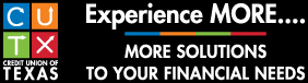 ad for CUTX Credit Union of Texas - Experience MORE... More solutions to your financial needs