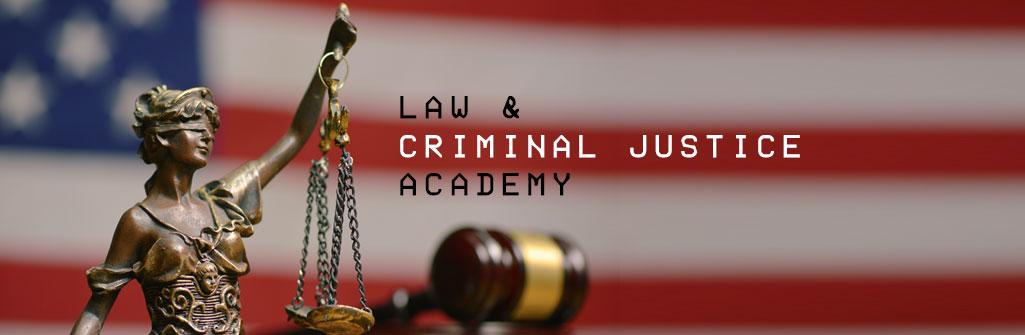Law & Criminal Justice Academy