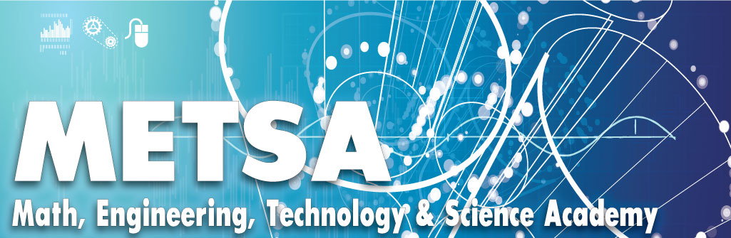 METSA - Math, Engineering, Technology & Science Academy