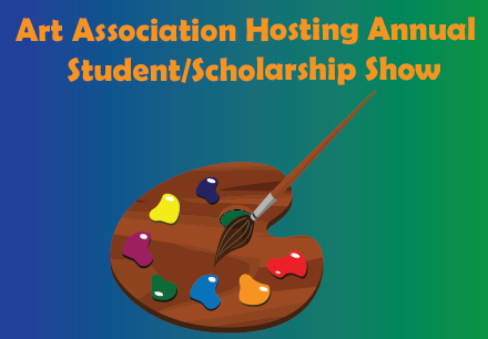 Art Association Hosting Annual Student/Scholarship Show