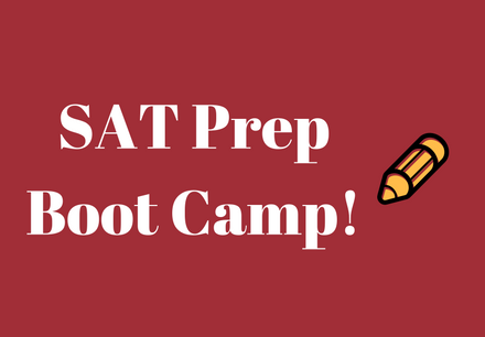 SAT Prep Boot Camp, Click here for more information.