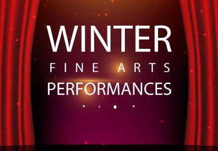 Winter Fine Arts Performances
