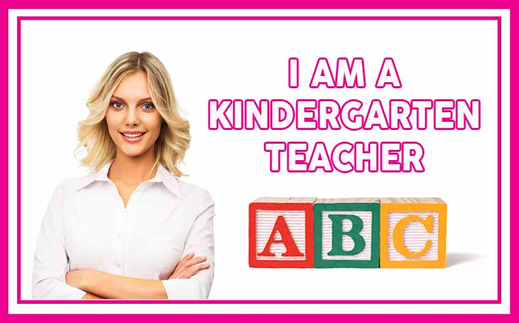 I am a kindergarten Teacher featuring a oyung, blonde headed teacher