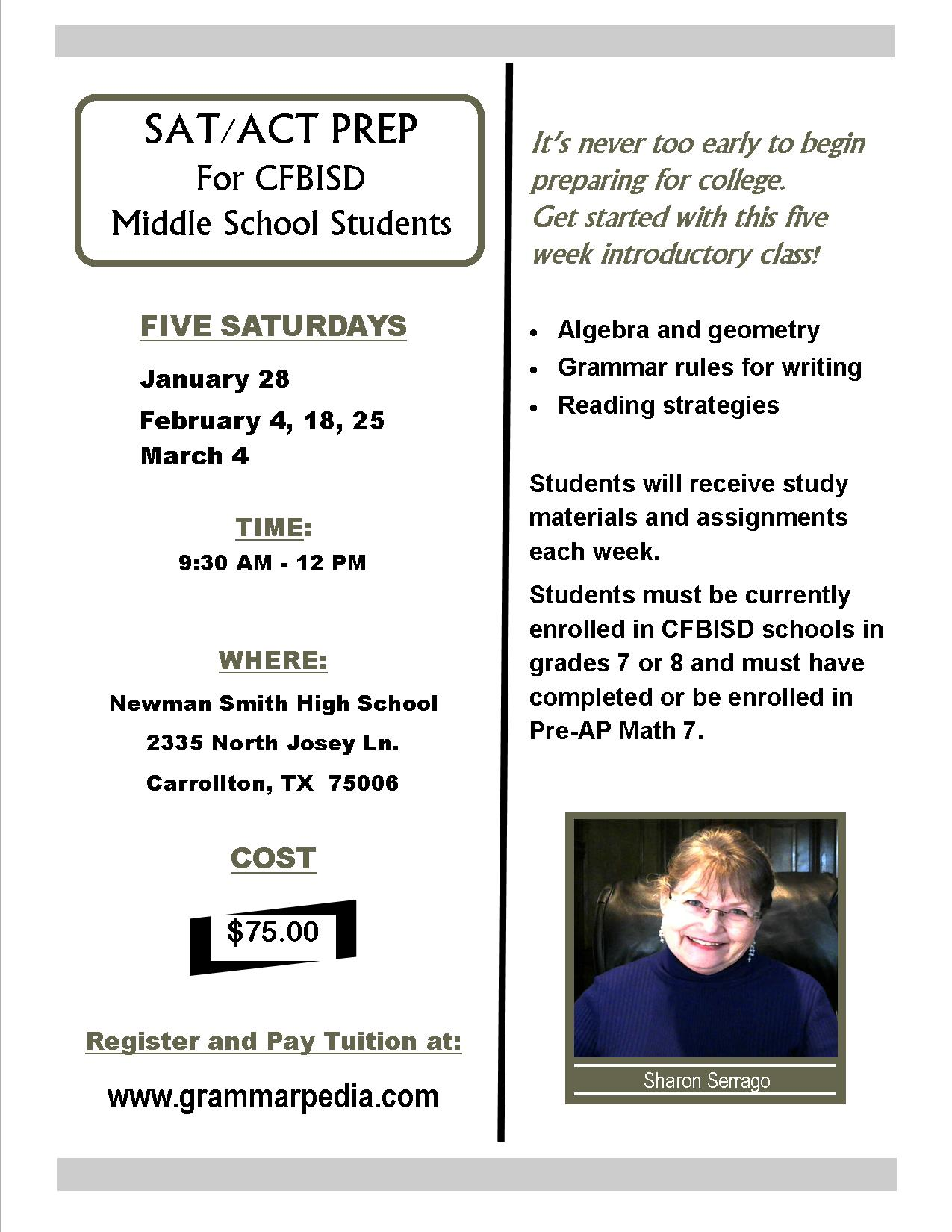 FIVE SATURDAYS          January 28           February 4, 18, 25           March 4  TIME:  9:30 AM - 12 PM    WHERE: Newman Smith High School  2335 North Josey Ln. Carrollton, TX  75006  COST      Register and Pay Tuition at:  www.grammarpedia.com