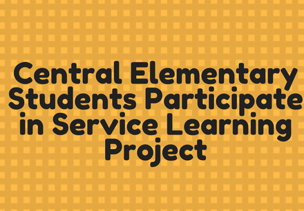 Central Elementary Students Participate Service Learning Project