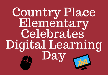 Country Place Elementary Celebrates Digital Learning Day
