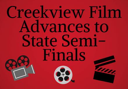 Creekview Film Advances to State Semi-Finals