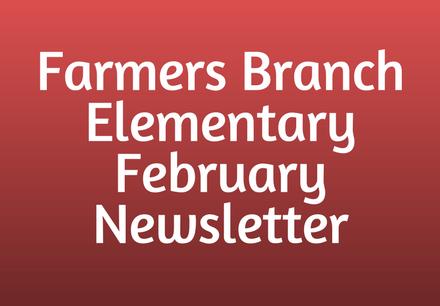 Farmers Branch Elementary February Newsletter