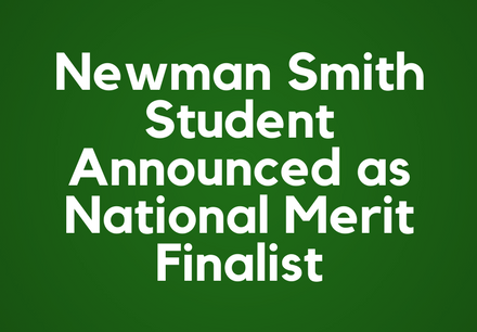 National Merit Scholarship Corp. Announces Newman Smith Student as Finalist