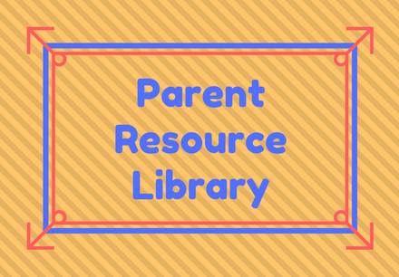 Parent Resource Library