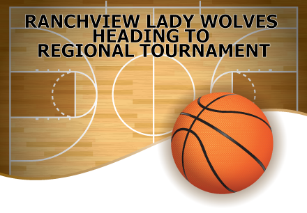 Ranchview Lady Wolves Heading to Regional Tournament