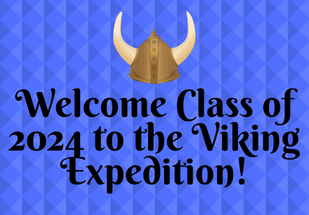 Welcome Class of 2024 to the Viking Expedition!