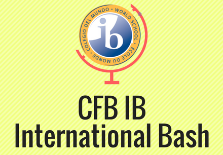 CFB IB International Bash When: April 11, 2017 6:00-7:30 PM Where: Barbara Bush Middle School 515 Cowboys Pkwy, Irving TX 75063 Who: Families from Las Colinas Elementary, Good Elementary, Barbara Bush Middle School, & Ranchview High School