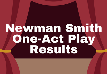 Newman Smith One-Act Play Results