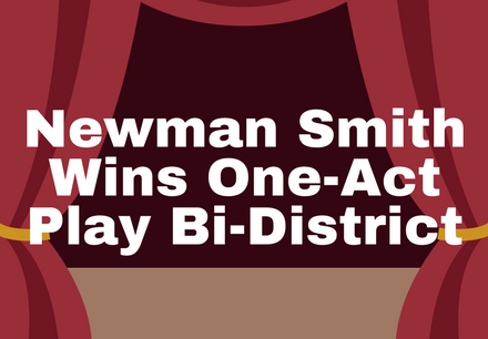 Newman Smith Wins One-Act Play Bi-District