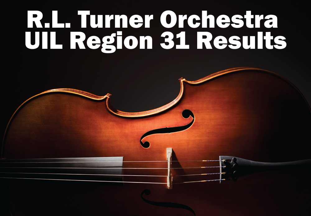 R.L. Turner Orchestra UIL Region 31 Results