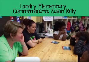 Landry Elementary Commemorates Susan Kelly