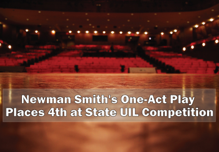 Newman Smith's One-Act Play Places 4th at State UIL Competition