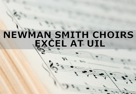 Newman Smith Choirs Excel at UIL