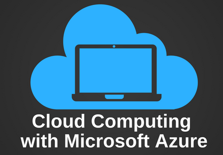 Cloud Computing with Microsoft Azure