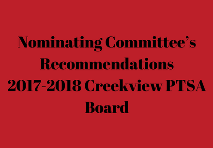 Nominating Committee's Recommendations2017-2018 Creekview PTSA Board