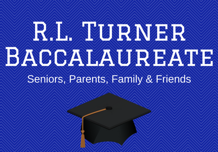 R.L. Turner Baccalaureate, May 21st at 2 P M at the Branch Church