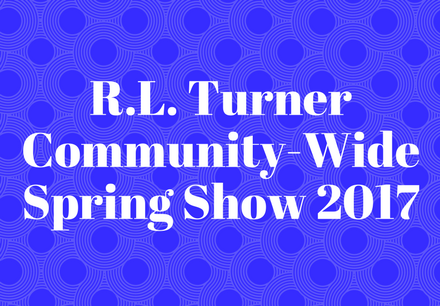 R.L. Turner Community-Wide Spring Show