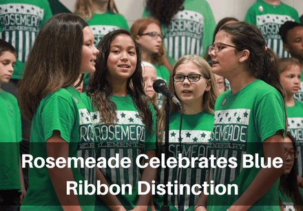Rosemeade Celebrates Blue Ribbon Distinction
