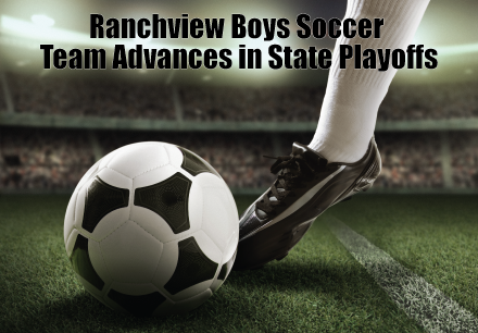 Ranchview Boys Soccer Team Advances in State Playoffs
