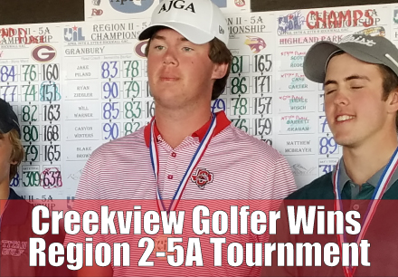 Creekview Golfer Wins Region 2-5A Tournment