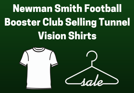 Newman Smith Football Booster Club Selling Tunnel Vision Shirts