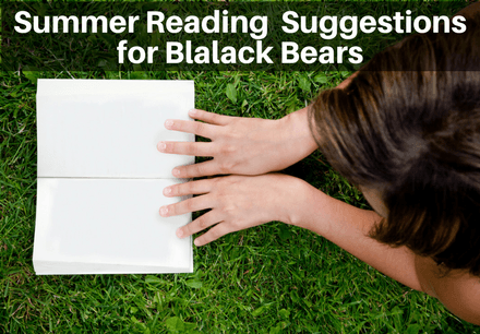 Summer Reading Suggestions for Blalack Bears