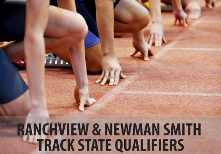 Ranchview & Newman Smith Track State Qualifiers