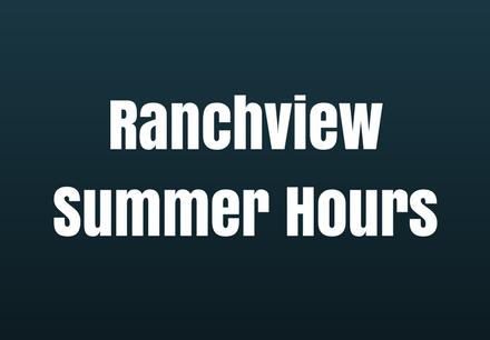 Ranchview Summer Hours