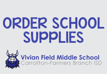 Vivian Field Middle School, Order School Supplies