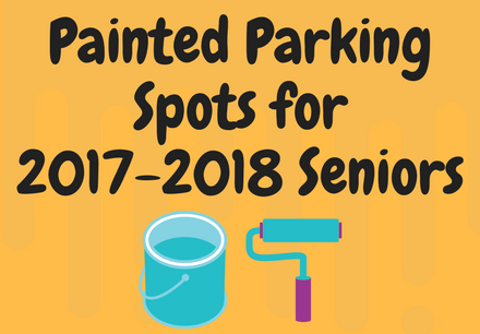 Painted Parking Spots for 2017-2018 Seniors