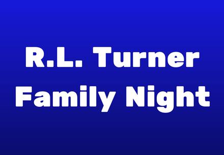 R.L. Turner Family Night
